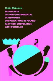The Growth of Non-Governmental Development Organizations in Poland and Their Cooperation with Polish, Chimiak Galia